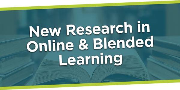 New Research in Online & Blended Learning